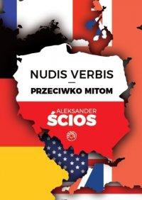Nudis verbis - przeciwko mitom - Aleksander Ścios - ebook
