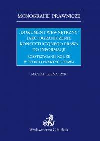 """""""Dokument wewnętrzny"""" jako ograniczenie konstytucyjnego prawa do informacji. Rozstrzyganie kolizji w teorii i praktyce prawa"""