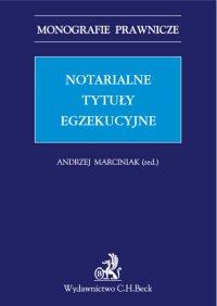 Notarialne tytuły egzekucyjne - Andrzej Marciniak - ebook