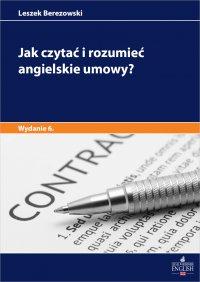 Jak czytać i rozumieć angielskie umowy? Wydanie 6 - Leszek Berezowski - ebook