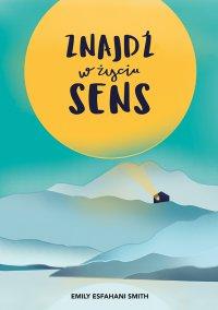 Znajdź w życiu sens - Emily Esfahani Smith - ebook
