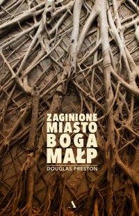 Zaginione Miasto Boga Małp - Douglas Preston - ebook