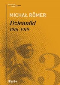 Dzienniki. 1916–1919. Tom 3 - Michał Romer - ebook