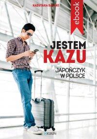 Jestem Kazu - Kazutaka Sasaki - ebook