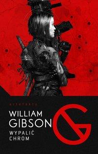 Wypalić Chrom - William Gibson - ebook