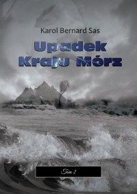 Upadek Kraju Mórz. Tom II - Karol Sas - ebook