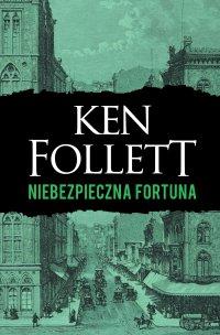 Niebezpieczna fortuna - Ken Follett - ebook