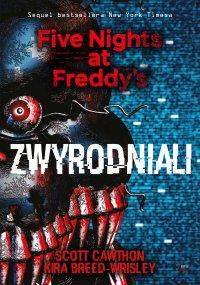 Zwyrodniali. Five Nights at Freddy's 2 - Scott Cawthon - ebook