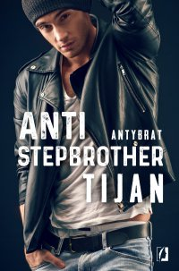 Anti-stepbrother. Antybrat - Tijan - ebook