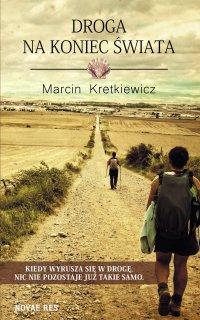 Droga na koniec świata - Marcin Kretkiewicz - ebook