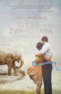 Willa pod zwariowaną gwiazdą - Maria Paszyńska - ebook