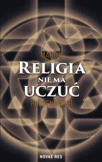 Religia nie ma uczuć