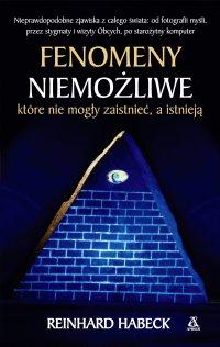 Fenomeny niemożliwe, które nie mogły zaistnieć, a istnieją - Reinhard Habeck - ebook