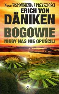 Bogowie nigdy nas nie opuścili - Erich von Daniken - ebook