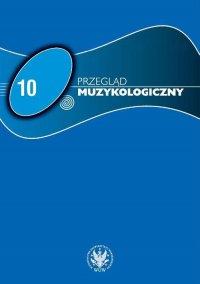Przegląd Muzykologiczny 2015/10