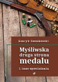 Myśliwska druga strona medalu i inne opowiadania