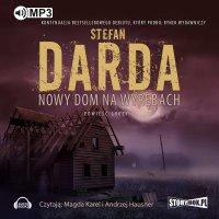 Nowy dom na wyrębach - Stefan Darda - audiobook
