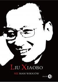Nie mam wrogów - Liu Xiaobo - ebook
