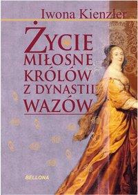 Życie miłosne polskich królów z dynastii Wazów