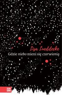 Gdzie niebo mieni się czerwienią - Lisa Lueddecke - ebook