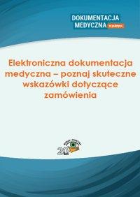 Elektroniczna dokumentacja medyczna – poznaj skuteczne wskazówki dotyczące zamówienia