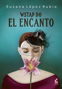Wstąp do El Encanto - Susana López-Rubio - ebook