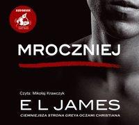 """Mroczniej. """"Ciemniejsza strona"""" Greya oczami Christiana - E L James - audiobook"""