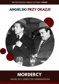 Mordercy. Angielski z Ernestem Hemingwayem.