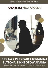 Ciekawy przypadek Beniamina Buttona i inne opowiadania. Angielski z Francisem Scottem Fitzgeraldem.