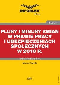 Plusy i minusy zmian w prawie pracy i ubezpieczeniach społecznych w 2018 r.