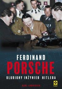 Ferdinand Porsche. Ulubiony inżynier Hitlera - Karl Ludvigsen - ebook