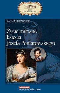 Życie miłosne księcia Józefa Poniatowskiego
