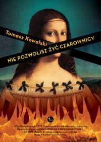 Nie pozwolisz żyć czarownicy - Tomasz Kowalski - ebook