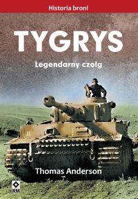Tygrys. Legendarny czołg - Thomas Anderson - ebook