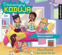 Dziewczyny kodują. Kod przyjaźni. Tom 1 - Stacia Deutsch - audiobook