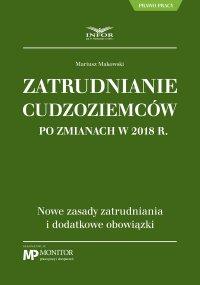 Zatrudnianie cudzoziemców po zmianach w 2018 r. - Mariusz Makowski - ebook