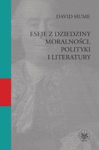Eseje z dziedziny moralności, polityki i literatury