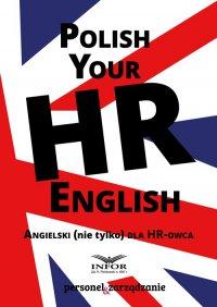 Polish your HR English, Angielski ( nie tylko) dla HR -owca - Opracowanie zbiorowe - ebook