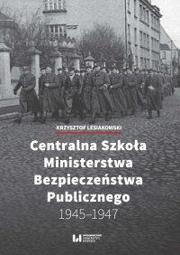 Centralna Szkoła Ministerstwa Bezpieczeństwa Publicznego 1945–1947