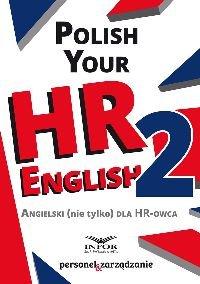Polish your HR English 2 , Angielski ( nie tylko) dla HR -owca