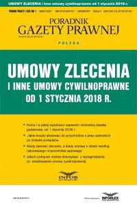 Umowy zlecenia i inne umowy cywilnoprawne od stycznia 2018 r.
