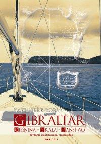 Gibraltar. Cieśnina – Skała – Państwo - Kazimierz Robak - ebook