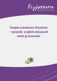 Terapia czaszkowo-krzyżowa – sprawdź, w jakich obszarach warto ją stosować - Grzegorz Kowalski - ebook