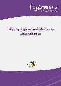 Jaką rolę odgrywa asymetryczność ciała ludzkiego - Jacek Soboń - ebook