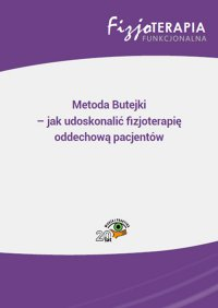 Metoda Butejki – jak udoskonalić fizjoterapię oddechową pacjentów - Sandra Osipiuk - ebook
