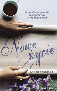 Nowe życie - Ewelina Kościelniak - ebook