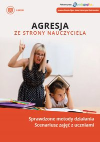 Agresja ze strony nauczyciela - Joanna Bienia-Fijas - ebook