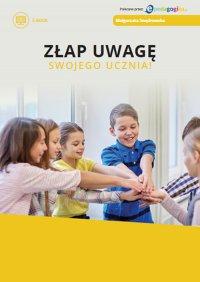 Złap uwagę swojego ucznia - Małgorzata Swędrowska - ebook