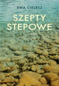 Szepty stepowe - Ewa Cielesz - ebook