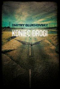 Koniec drogi - Dmitry Glukhovsky - ebook